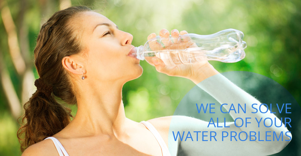We Can Solve All of Your Water Problems | woman drinking water